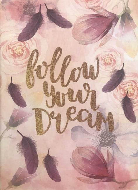 záznamová kniha A5, tvrdá obálka, 80 listů,80 gr, Kolekce Dream, motiv -follow your dream